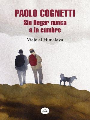 cover image of Sin llegar nunca a la cumbre