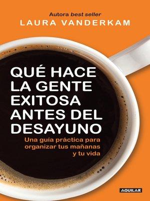 cover image of Qué hace la gente exitosa antes del desayuno