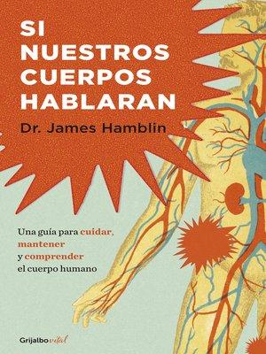 cover image of Si nuestros cuerpos hablaran (Colección Vital)
