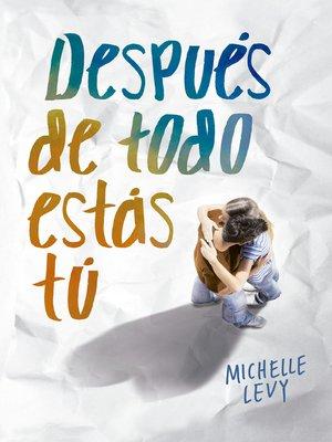 cover image of Después de todo estás tú