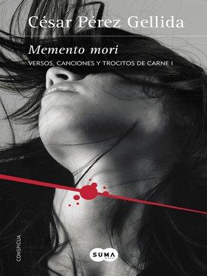 cover image of Memento mori (Versos, canciones y trocitos de carne 1)