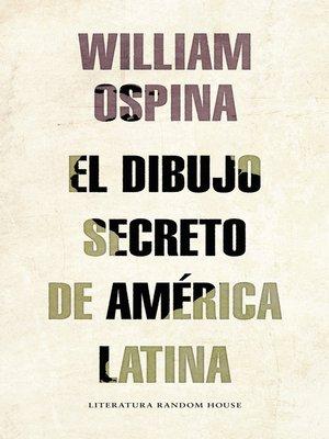 cover image of El dibujo secreto de américa Latina