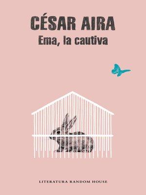 cover image of Ema, la cautiva