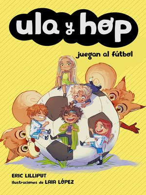cover image of Ula y Hop juegan al fútbol (Ula y Hop)
