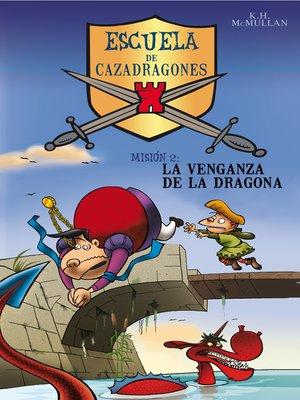 cover image of La venganza de la dragona (Escuela de Cazadragones 2)