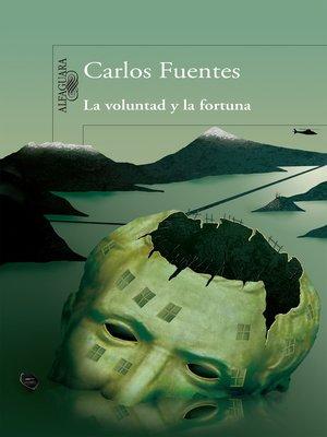 cover image of La voluntad y la fortuna