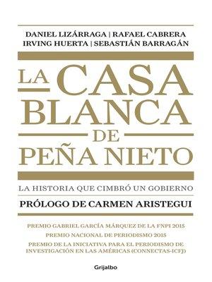 cover image of La casa blanca de Peña Nieto