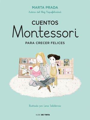 cover image of Cuentos Montessori para crecer felices