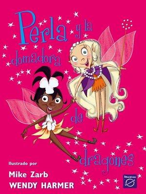 cover image of Perla y la domadora de dragones