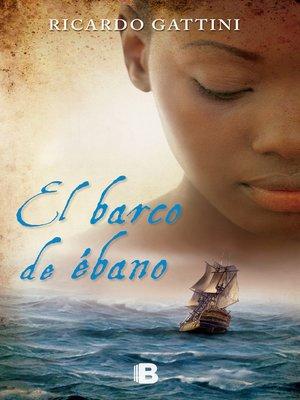 cover image of El Barco de ébano