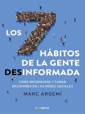 cover image of Los siete hábitos de la gente desinformada