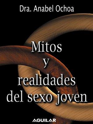cover image of Mitos y realidades del sexo joven