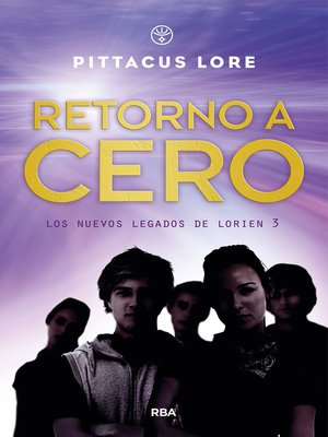 cover image of Retorno a cero (Los nuevos legados de Lorien 3)