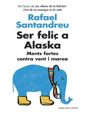 cover image of Ser feliç a Alaska