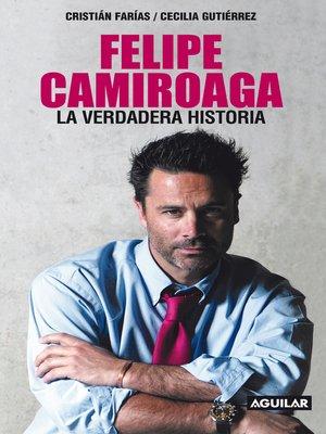 cover image of Felipe Camiroaga. La verdadera historia