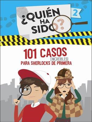 cover image of 101 casos increíbles para Sherlocks de primera