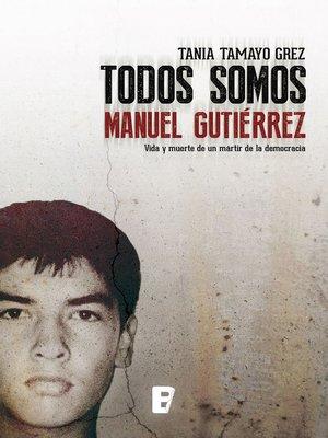 cover image of Todos Somos Manuel Gutierrez