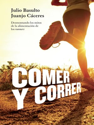 cover image of Comer y correr