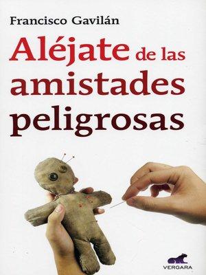 cover image of Aléjate de las amistades peligrosas