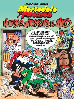 cover image of Mortadelo y Filemón. Nuestro antepasado, el mico (Magos del Humor 132)