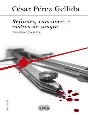cover image of Trilogía «Refranes, canciones y rastros de sangre»