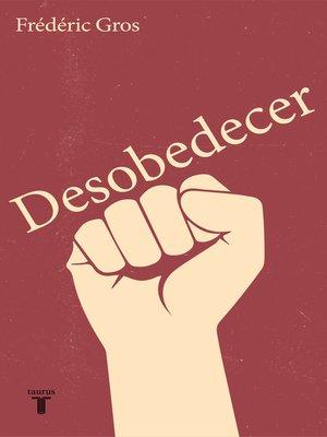 cover image of Desobedecer