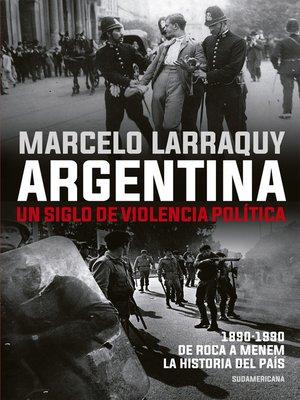 cover image of Argentina. Un siglo de violencia política