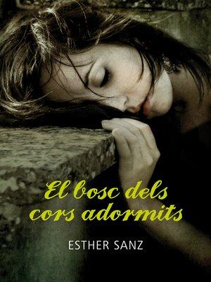 cover image of El bosc dels cors adormits