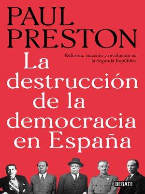 cover image of La destrucción de la democracia en España