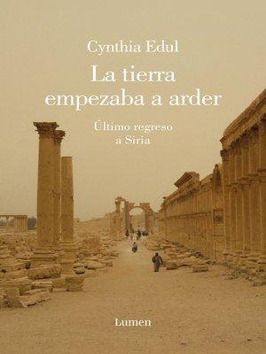 cover image of La tierra empezaba a arder