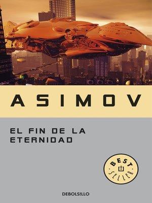 cover image of El fin de la eternidad
