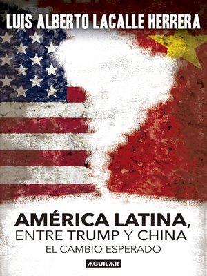 cover image of America Latina. Entre Trump y China