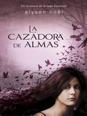 cover image of La cazadora de almas