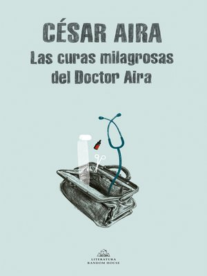 cover image of Las curas milagrosas del Doctor Aira