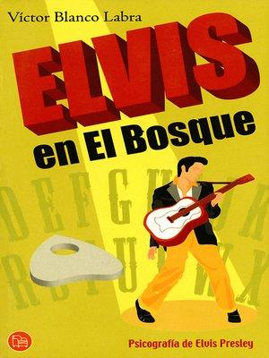 cover image of Elvis en el Bosque. Psicografía de Elvis Presley