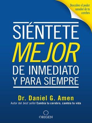 cover image of Siéntete mejor, de inmediato y para siempre