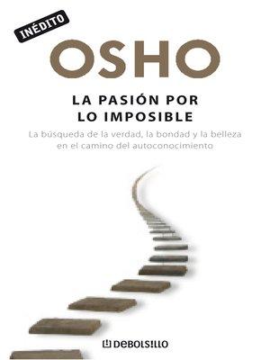 cover image of La pasión por lo imposible (OSHO habla de tú a tú)