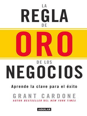 cover image of La regla de oro de los negocios