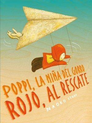 cover image of Poppi, la niña del gorro rojo, al rescate
