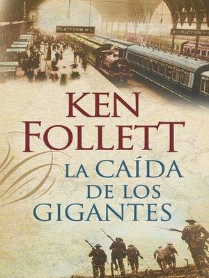cover image of La caída de los gigantes (The Century 1)