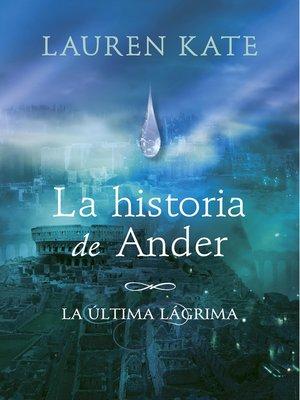cover image of La historia de Ander (La última lágrima 0)