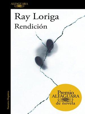 cover image of Rendición (Premio Alfaguara de novela 2017)