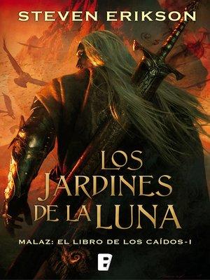 cover image of Los jardines de la Luna (Malaz