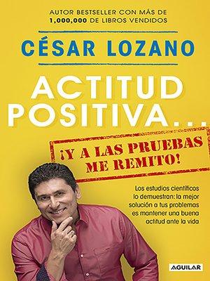 cover image of Actitud positiva... ¡y a las pruebas me remito!