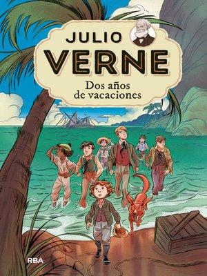 cover image of Julio Verne 1. Dos años de vacaciones