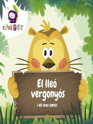 cover image of El lleó vergonyós i els seus amics