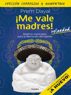 cover image of ¡Me vale madres! Reloaded