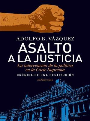cover image of Asalto a la Justicia