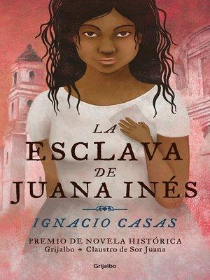 cover image of La esclava de Juana Inés