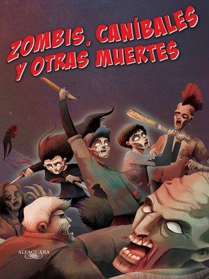 cover image of Zombis, caníbales y otras muertes (Zombis 3)